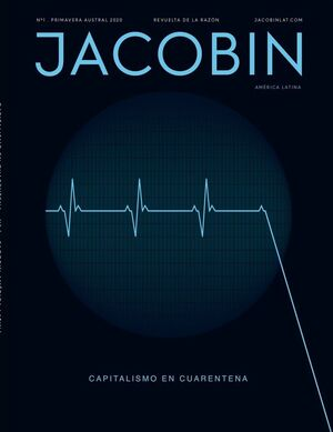 CAPITALISMO EN CUARENTENA JACOBIN AL 1