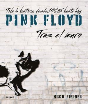 PINK FLOYD. TRAS EL MURO