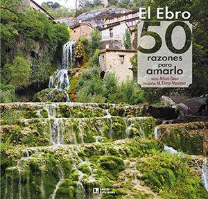 EL EBRO: 50 RAZONES PARA AMARLO