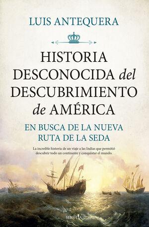 HISTORIA DESCONOCIDA DEL DESCUBRIMIENTO DE AMÉRICA