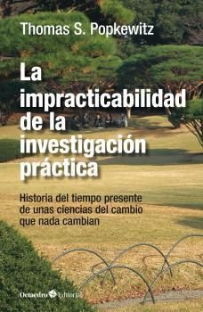 IMPRACTICABILIDAD DE LA INVESTIGACIÓN PRÁCTICA, LA