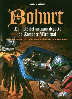 BOHURT. LA MELE DEL ANTIGUO DEPORTE DE COMBATE MEDIEVAL