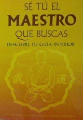 SE TU EL MAESTRO QUE BUSCAS DESCUBRE TU GUIA INTERIOR