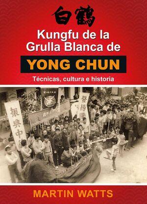 KUNGFU DE LA GRULLA BLANCA DE YONG CHUN