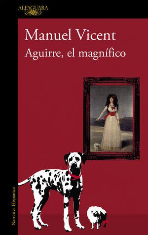 AGUIRRE, EL MAGNIFICO
