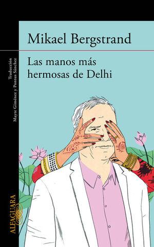 LAS MANOS MAS HERMOSAS DE DELHI