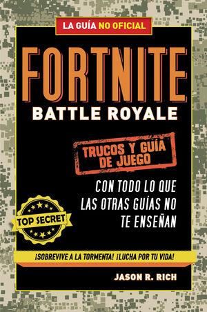 FORTNITE BATTLE ROYALE: TRUCOS Y GUÍA DE JUEGO