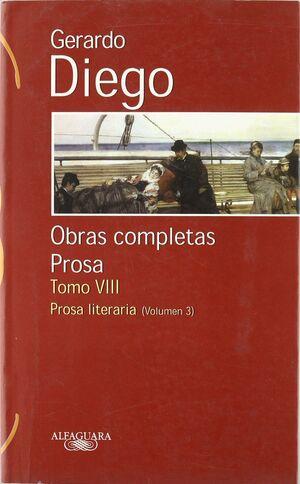 GERARDO DIEGO VIII - O.C. PROSA LITERARIA
