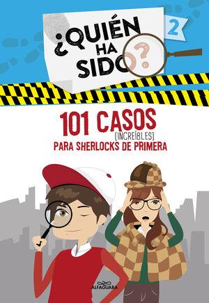 101 CASOS INCREÍBLES PARA SHERLOCKS DE PRIMERA