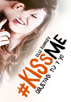 OBJETIVO: TÚ Y YO (#KISSME 2)