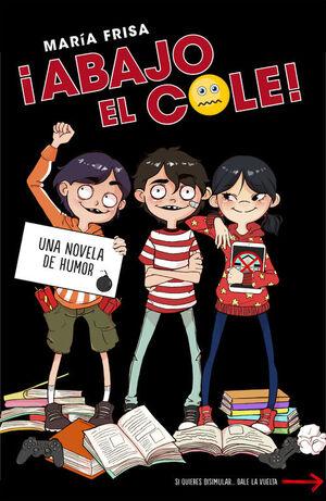 ¡ABAJO EL COLE! (¡ABAJO EL COLE! 1)