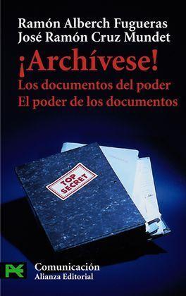 ¡ARCHÍVESE!. LOS DOCUMENTOS DEL PODER