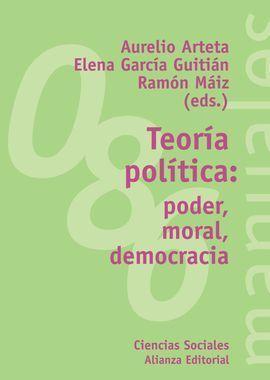 TEORÍA POLÍTICA: PODER, MORAL, DEMOCRACIA
