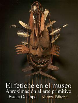EL FETICHE EN EL MUSEO