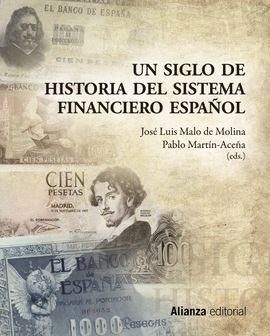 UN SIGLO DE HISTORIA DEL SISTEMA FINANCIERO ESPAÑOL