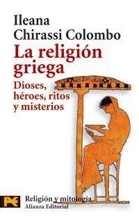 LA RELIGIÓN GRIEGA. DIOSES, HÉROES, RITOS Y MISTERIOS