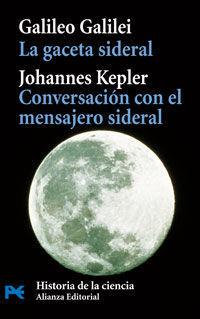 LA GACETA SIDERAL; CONVERSACIÓN CON EL MENSAJERO SIDERAL