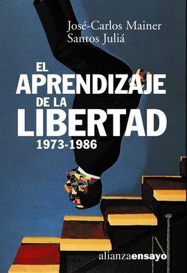 EL APRENDIZAJE DE LA LIBERTAD 1973-1986