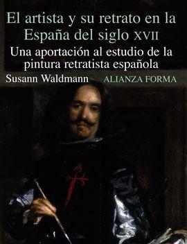 EL ARTISTA Y SU RETRATO EN LA ESPAÑA DEL SIGLO XVII