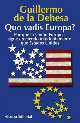QUO VADIS EUROPA: POR QUÉ LA UNIÓN EUROPEA SIGUE CRECIENDO MÁS LENTAME
