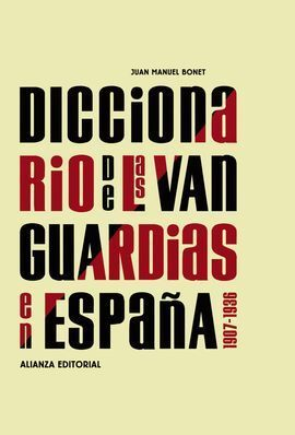 DICCIONARIO DE LAS VANGUARDIAS EN ESPAÑA, 1907-1936