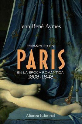 ESPAÑOLES EN PARÍS EN LA ÉPOCA ROMÁNTICA (1814-1848)
