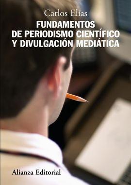 FUNDAMENTOS DEL PERIODISMO CIENTÍFICO Y DIVULGACIÓN MEDIÁTICA