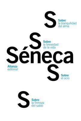 SOBRE LA FIRMEZA DEL SABIO / SOBRE EL OCIO / SOBRE LA TRANQUILIDAD DEL ALMA / SO