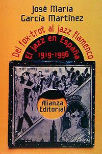 EL JAZZ EN ESPAÑA. 1919-1996