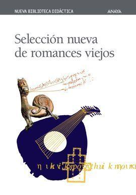 SELECCION NUEVA DE ROMANCES VIEJOS