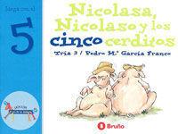 NICOLASA Y NICOLASO Y LOS CINCO CERDITOS