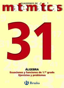 31 ECUACIONES Y FUNCIONES DE PRIMER GRADO EJERCICIOS Y PROBLEMAS