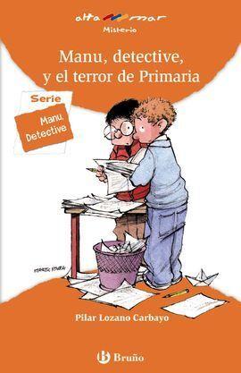MANU, DETECTIVE, Y EL TERROR DE PRIMARIA, EDUCACIÓ