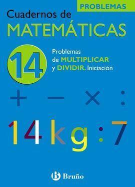 14 PROBLEMAS DE MULTIPLICAR Y DIVIDIR. INICIACIÓN