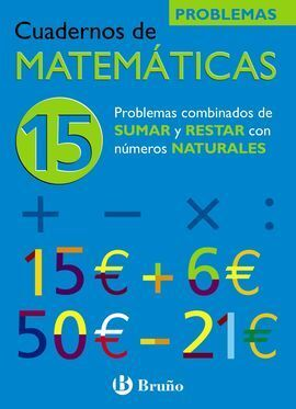 CUADERNOS DE MATEMÁTICAS 15. SUMAR Y RESTAR NUMEROS NATURALES