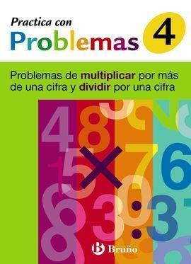 4 PRACTICA PROBLEMAS MULTIPLICAR MÁS 1 CIFRA Y DIVIDIR 1 CIFRA