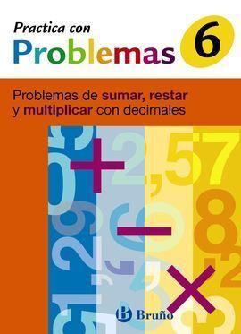 6 PRACTICA PROBLEMAS DE SUMAR, RESTAR Y MULTIPLICAR CON DECIMALES