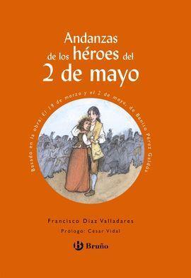 ANDANZAS DE LOS HÉROES DEL 2 DE MAYO