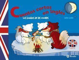CUENTOS CORTOS EN INGLÉS. LOS SONIDOS DE LAS VOCALES