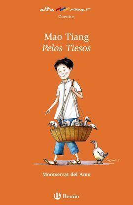 MAO TIANG, PELOS TIESOS