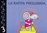 LA RATITA PRESUMIDA . VACACIONES 3