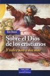 SOBRE EL DIOS DE LOS CRISTIANOS:Y SOBRE UNO O DOS MAS