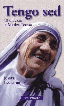 TENGO SED. 40 DIAS CON LA MADRE TERESA