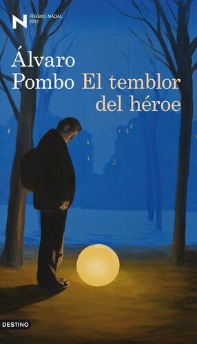 EL TEMBLOR DEL HÉROE. PREMIO NADAL 2012