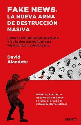 FAKE NEWS: LA NUEVA ARMA DE DESTRUCCIÓN MASIVA