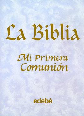 LA BIBLIA. MI PRIMERA COMUNIÓN