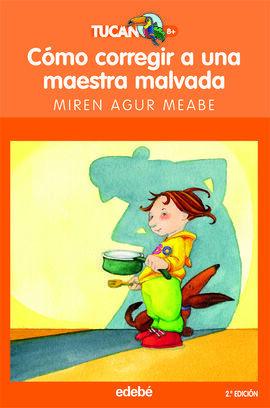 CÓMO CORREGIR A UNA MAESTRA MALVADA