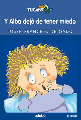 Y ALBA DEJO DE TENER MIEDO