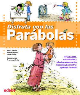 DISFRUTA CON LAS PARÁBOLAS