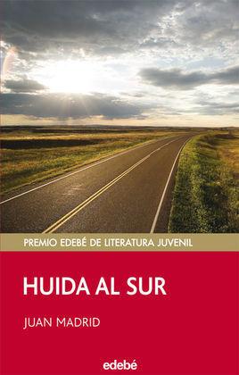 HUIDA AL SUR (PREMIO EDEBÉ JUVENIL)